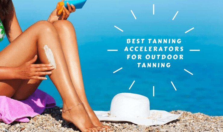 best tanning accelerator for outdoor tanning