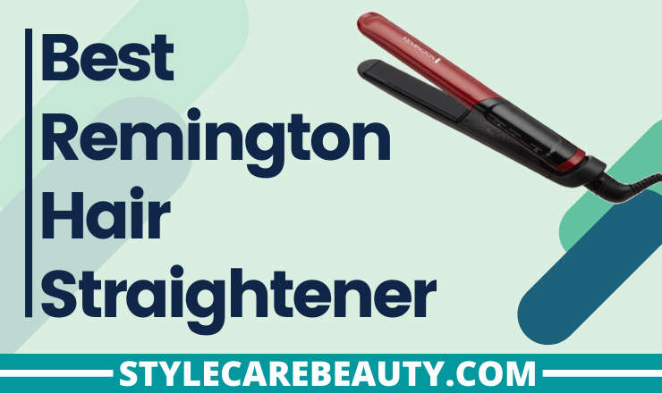 Best Remington Hair Straighteners Reviews